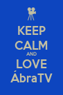 KEEP CALM AND LOVE ÁbraTV - Personalised Poster A4 size
