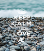 KEEP CALM AND LOVE Æ  - Personalised Poster A4 size
