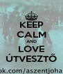 KEEP CALM AND LOVE ÚTVESZTŐ - Personalised Poster A4 size