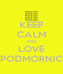 KEEP CALM AND LOVE Ž.PODMORNICA - Personalised Poster A4 size