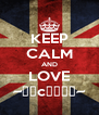 KEEP CALM AND LOVE ~мιcєттα~ - Personalised Poster A4 size