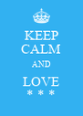 KEEP CALM AND LOVE * * * - Personalised Poster A4 size