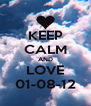KEEP CALM AND LOVE 01-08-12 - Personalised Poster A4 size