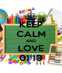 KEEP CALM AND LOVE 01'13 - Personalised Poster A4 size