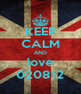 KEEP CALM AND love 020812 - Personalised Poster A4 size