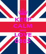 KEEP CALM AND LOVE 0302 - Personalised Poster A4 size