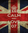 KEEP CALM AND LOVE 07 - Personalised Poster A4 size