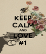 KEEP CALM AND LOVE #1 - Personalised Poster A4 size