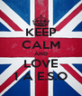 KEEP CALM AND LOVE 1 A E.S.O - Personalised Poster A4 size