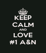 KEEP CALM AND LOVE #1 A&N - Personalised Poster A4 size