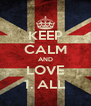 KEEP CALM AND LOVE 1. ALL - Personalised Poster A4 size