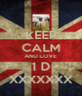 KEEP CALM AND LOVE 1 D XXXXXXX - Personalised Poster A4 size