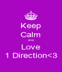 Keep Calm And Love 1 Direction<3 - Personalised Poster A4 size