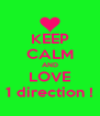KEEP CALM AND LOVE 1 direction ! - Personalised Poster A4 size