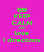 KEEP CALM AND love 1 directionx - Personalised Poster A4 size