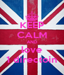 KEEP CALM AND love 1 directoin - Personalised Poster A4 size