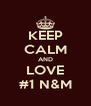 KEEP CALM AND LOVE #1 N&M - Personalised Poster A4 size