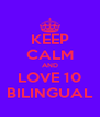 KEEP CALM AND LOVE 10 BILINGUAL - Personalised Poster A4 size