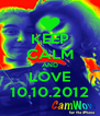 KEEP CALM AND LOVE 10.10.2012 - Personalised Poster A4 size
