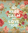 "KEEP CALM AND LOVE ""10E"" - Personalised Poster A4 size"
