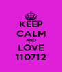 KEEP CALM AND LOVE 110712 - Personalised Poster A4 size