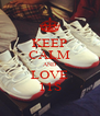 KEEP CALM AND LOVE 11S - Personalised Poster A4 size