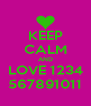 KEEP CALM AND LOVE 1234 567891011 - Personalised Poster A4 size