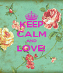 KEEP CALM AND LOVE!  - Personalised Poster A4 size