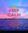 KEEP CALM AND LOVE 1519 - Personalised Poster A4 size