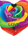 KEEP CALM AND LOVE ♥ - Personalised Poster A4 size