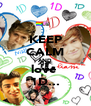 KEEP CALM AND love  1D... - Personalised Poster A4 size