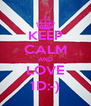 KEEP CALM AND LOVE 1D:-) - Personalised Poster A4 size