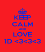 KEEP CALM AND LOVE 1D <3<3<3 - Personalised Poster A4 size