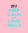 KEEP CALM AND LOVE 1D!!<3 - Personalised Poster A4 size