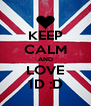 KEEP CALM AND LOVE 1D :D - Personalised Poster A4 size