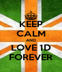 KEEP CALM AND LOVE 1D FOREVER - Personalised Poster A4 size