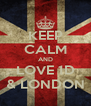 KEEP CALM AND LOVE 1D & LONDON - Personalised Poster A4 size