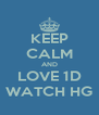 KEEP CALM AND LOVE 1D WATCH HG - Personalised Poster A4 size