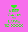 KEEP CALM AND LOVE 1D XXXX - Personalised Poster A4 size