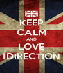 KEEP CALM AND LOVE 1DIRECTION - Personalised Poster A4 size