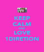 KEEP CALM AND LOVE 1DIRETION - Personalised Poster A4 size