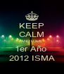 KEEP CALM AND LOVE 1er Año  2012 ISMA - Personalised Poster A4 size