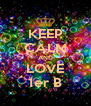 KEEP CALM AND LOVE 1er B - Personalised Poster A4 size