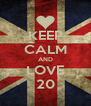 KEEP CALM AND LOVE 20 - Personalised Poster A4 size