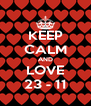 KEEP CALM AND LOVE 23 - 11 - Personalised Poster A4 size