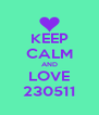 KEEP CALM AND LOVE 230511 - Personalised Poster A4 size
