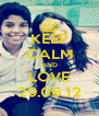 KEEP CALM AND LOVE 29.06.12 - Personalised Poster A4 size