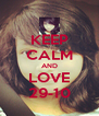 KEEP CALM AND LOVE 29-10 - Personalised Poster A4 size
