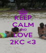 KEEP CALM AND LOVE 2KC <3 - Personalised Poster A4 size