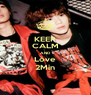 KEEP CALM AND Love 2Min - Personalised Poster A4 size